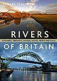The Rivers of Britain: Estuaries, Tideways, Havens, Lochs, Firths and Kyles