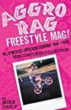 Aggro Rag Freestyle Mag! Plywood Hoods Zines 84-89: The Complete Collection