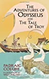 The Adventures of Odysseus and The Tale of Troy (Dover Children's Classics) (0486434559) by Colum, Padraic