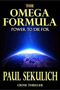 The Omega Formula: Power To Die For by Paul Sekulich ebook deal