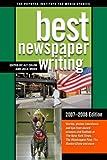 Best Newspaper Writing, 2007-2008 Edition (Best Newspaper Writing)