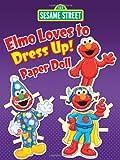 img - for Sesame Street Elmo Loves to Dress Up! Paper Doll (Sesame Street Paper Doll) book / textbook / text book