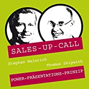 Power-Präsentations-Prinzip (Sales-up-Call) | Stephan Heinrich, Thomas Skipwith