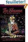 The Shaman & Ayahuasca: Journeys to S...