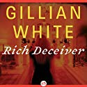Rich Deceiver: A Novel Audiobook by Gillian White Narrated by Dina Pearlman