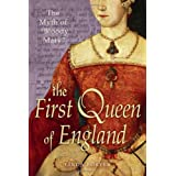 "The First Queen of England: The Myth of ""Bloody Mary""by Linda Porter"