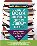 img - for Jeff Herman's Guide to Book Publishers, Editors and Literary Agents: Who They Are, What They Want, How to Win Them Over (Jeff Herman's Guide to Book Editors, Publishers, and Literary Agents) book / textbook / text book