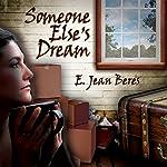 Someone Else's Dream | E. Jean Beres