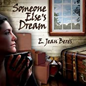 Someone Else's Dream | [E. Jean Beres]