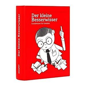 Der Kleine Besserwisser, Aktualisierte & erweiterte Ausgabe 2015: Grundwissen für Gestalter