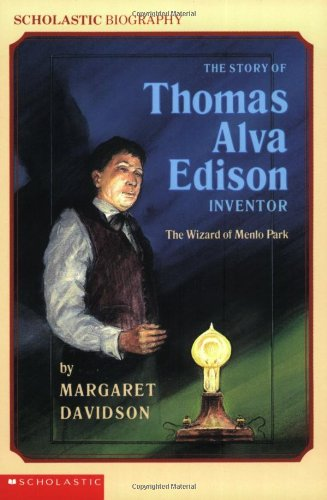 The Story Of Thomas Alva Edison (Scholastic Biography)