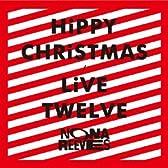 HiPPY CHRiSTMAS / LiVE TWELVE