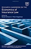 Research Handbook on the Economics of Insurance Law (Research Handbooks in Law and Economics Series) (Elgar Original reference)