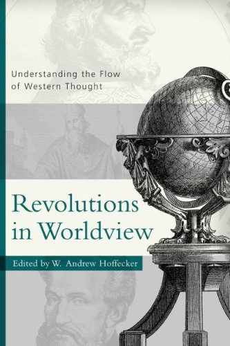 Revolutions in Worldview: Understanding the Flow of Western Thought PDF
