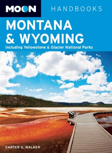 Moon Montana & Wyoming: Including Yellowstone & Glacier National Parks (Moon Handbooks)