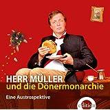 Herr Müller und die Dönermonarchie: Eine Austrospektive