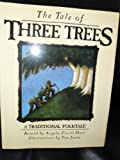 img - for The Tale of Three Trees - A Traditional Folktale book / textbook / text book
