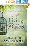Living the Proverbs: Insights for the...