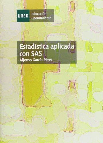 Estadística Aplicada Con Sas (EDUCACIÓN PERMANENTE)