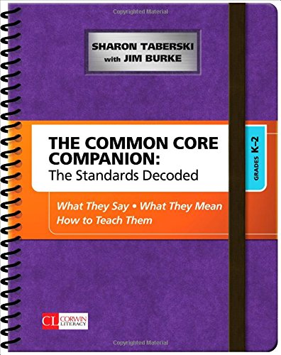 The Common Core Companion: The Standards Decoded, Grades K-2: What They Say, What They Mean, How To Teach Them (Corwin Literacy) front-1013135