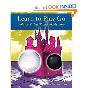 Learn to Play Go, Vol. 5: The Palace of Memory Janice Kim and Jeong Soo-Hyun