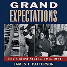 Grand Expectations: The United States 1945-1974 Audiobook by James T. Patterson Narrated by Robert Fass