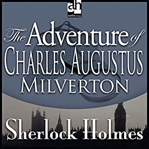 Sherlock Holmes: The Adventure of Charles Augustus Milverton Audiobook