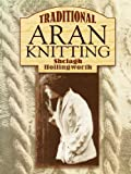 img - for By Shelagh Hollingworth Traditional Aran Knitting (Dover Knitting, Crochet, Tatting, Lace) [Paperback] book / textbook / text book