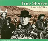 img - for True Stores: The Wild West book / textbook / text book