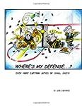 Where's My Defense?: Even More Cartoo...