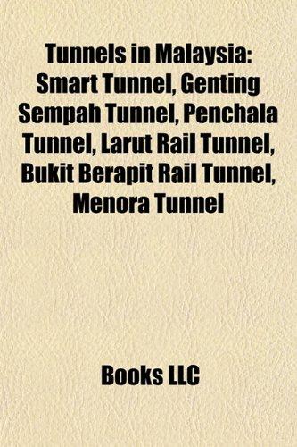 tunnels-in-malaysia-smart-tunnel-klcc-tunnel-genting-sempah-tunnel-penchala-tunnel-larut-rail-tunnel
