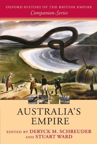 Australia's Empire (Oxford History of the British Empire Companion)
