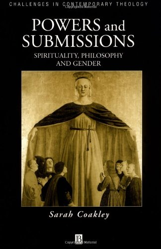 Powers and Submissions P: Spirituality, Philosophy and Gender (Challenges in Contemporary Theology)