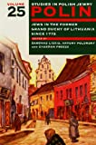Polin: Studies in Polish Jewry, Volume 25: Jews in the former Grand Duchy of Lithuania since 1772