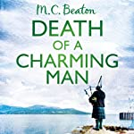 Death of a Charming Man: Hamish Macbeth, Book 10 (       UNABRIDGED) by M. C. Beaton Narrated by David Monteath