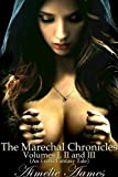 The Marechal Chronicles: Volumes I, II, and III (An Erotic Fantasy Tale)