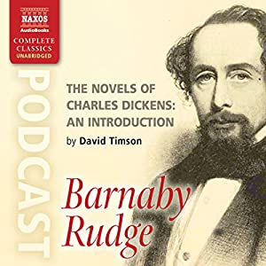 The Novels of Charles Dickens: An Introduction by David Timson to Barnaby Rudge Speech
