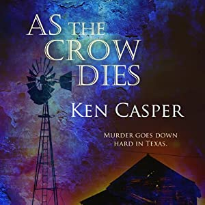 As the Crow Dies: A Jason Crow West Texas Mystery, Book 1 | [Ken Casper]