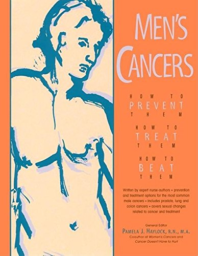 Men'S Cancers: How To Prevent Them, How To Treat Them, How To Beat Them front-201007