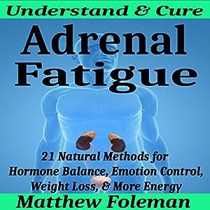Adrenal Fatigue: Understand & Cure Audiobook
