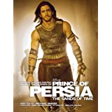 We Make Our Own Destiny: Behind the Scenes of Prince of Persia: The Sands of Time: Foreword: Jerry Bruckheimer; Afterword: Jake Gyllenhaalby Michael Singer