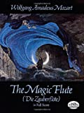 The Magic Flute (Die Zauberflote) in Full Score (Dover Music Scores) (048624783X) by Wolfgang Amadeus Mozart