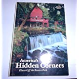 America's Hidden Corners, Places Off the Beaten Pathby National Geographic...