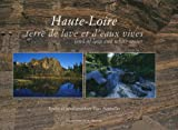 Haute-Loire : Terre de lave et d'eaux vives