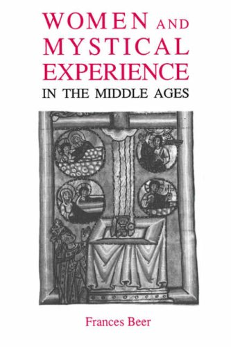 Women and Mystical Experience in the Middle Ages (Library of Medieval Women)
