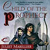 Child of the Prophecy: Sevenwaters, Book 3 (Unabridged)