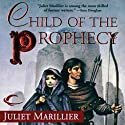 Child of the Prophecy: Sevenwaters, Book 3 (       UNABRIDGED) by Juliet Marillier Narrated by Heather O'Neill