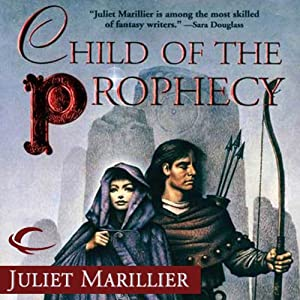 Child of the Prophecy: Sevenwaters, Book 3 | [Juliet Marillier]