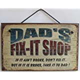 "5x8 Fix-It Shop Sign Saying ""DAD'S FIX-IT SHOP If it ain't broke, don't fix it. But if it is broke, take it to DAD!"" Decorative Fun Universal Household Signs from Egbert's Treasures"