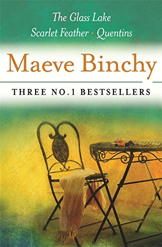 Maeve Binchy: Three Great Novels: Three No.1 Bestsellers: The Glass Lake, Scarlet Feather, Quentins